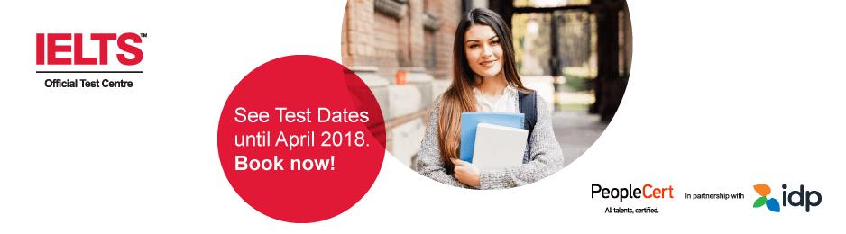 See IELTS test dates until April 2018!